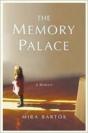 The Memory Palace: A Memoir de Mira Bartok