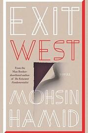 Exit West: A Novel de Mohsin Hamid