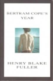 Bertram Cope's year de Henry Blake Fuller