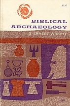 Biblical Archaeology by G. Ernest Wright