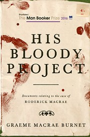 His Bloody Project af Graeme Macrae Burnet