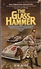 The glass hammer by K. W. Jeter