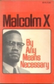 By Any Means Necessary (Malcolm X Speeches…