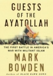Guests of the Ayatollah: The First Battle in…