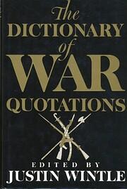 The DICTIONARY OF WAR QUOTATIONS de Wintle