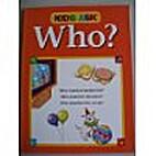 Kids Ask Who? by Marilee Harrald-Pilz