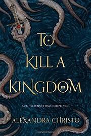 To Kill a Kingdom de Alexandra Christo