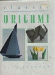 Classic Origami af Paul Jackson