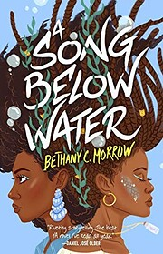 A Song Below Water: A Novel por Bethany C.…