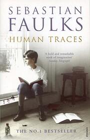 Human Traces – tekijä: Sebastian Faulks