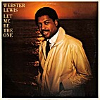 Let Me Be The One by Webster Lewis
