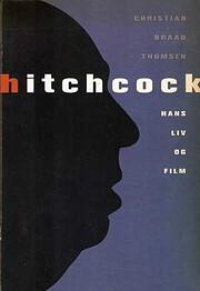 Hitchcock : hans liv og film af Chr Braad…