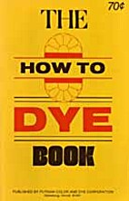 The How to Dye Book