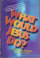 What Would Jesus Do?: A Contemporary…