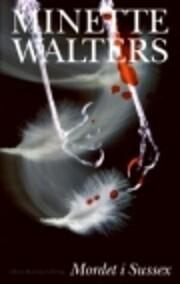 Mordet i Sussex door Minette Walters