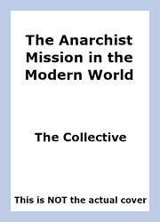 The Anarchist Mission in the Modern World by…