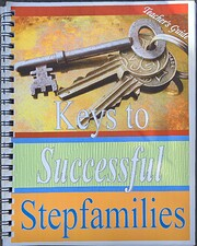 Keys to Successful Stepfamilies: Teacher's…
