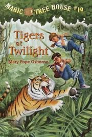 Tigers at Twilight (Magic Tree House, No.…