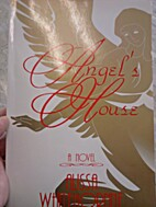 Angel's House: A Novel by Alissa Whitehorn