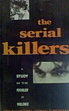 The Serial Killers: A Study in the…