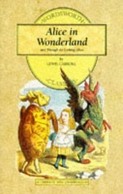 Alice in Wonderland and Through the Looking…
