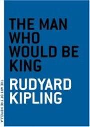 The Man Who Would be King de Rudyard Kipling