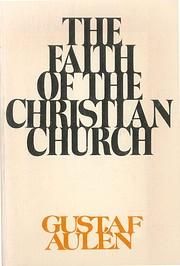 The Faith of the Christian Church por Gustaf…