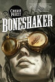 Boneshaker af Cherie Priest