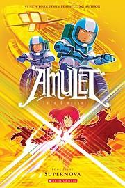 Supernova (Amulet #8) (8) por Kazu Kibuishi
