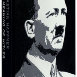 an analysis of the meaning of hitler written by a german journalist by the name of sebastian haffner Better known by his pseudonym sebastian haffner, was a german journalist the meaning of hitler (german: and analysis of hitlerbiographyin 1938.