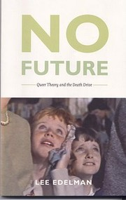 No Future: Queer Theory and the Death Drive…