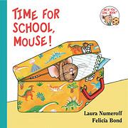 Time for School, Mouse! de Laura Numeroff