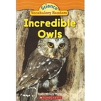 Incredible Owls (Science Vocabulary Readers)…
