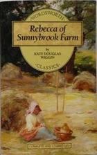 Rebecca of Sunnybrook Farm by Kate Douglas…