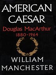 American Caesar, Douglas MacArthur,…