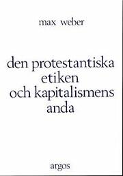 Den protestantiska etiken och kapitalismens…