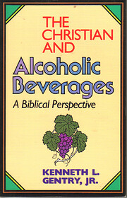 The Christian and Alcoholic Beverages: A…
