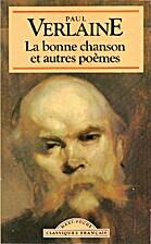 La bonne chanson: et autres poèmes by Paul…