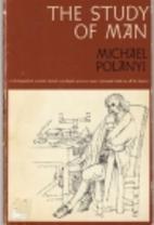Study of Man by Michael Polanyi