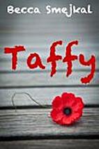 Taffy by Becca Smejkal