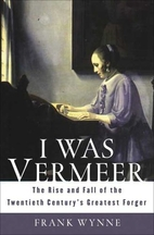 I Was Vermeer: The Rise and Fall of the…