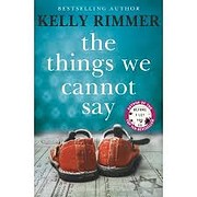 The Things We Cannot Say: A Novel de Kelly…