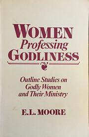 Women Professing Godliness de EL Moore