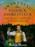 Awakening the Hidden Storyteller: How to…