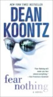 Fear Nothing: A Novel di Dean Koontz