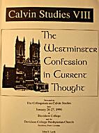 Calvin Studies VIII. The Westminster…