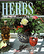 Herbs: Gardens, Decorations, and Recipes by…