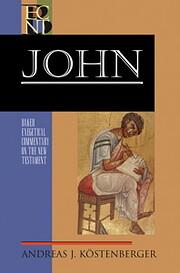 John (Baker Exegetical Commentary on the New…