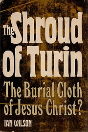 The Shroud of Turin: The Burial Cloth of…
