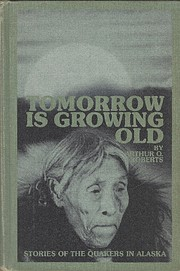 Tomorrow is growing old : stories of the…